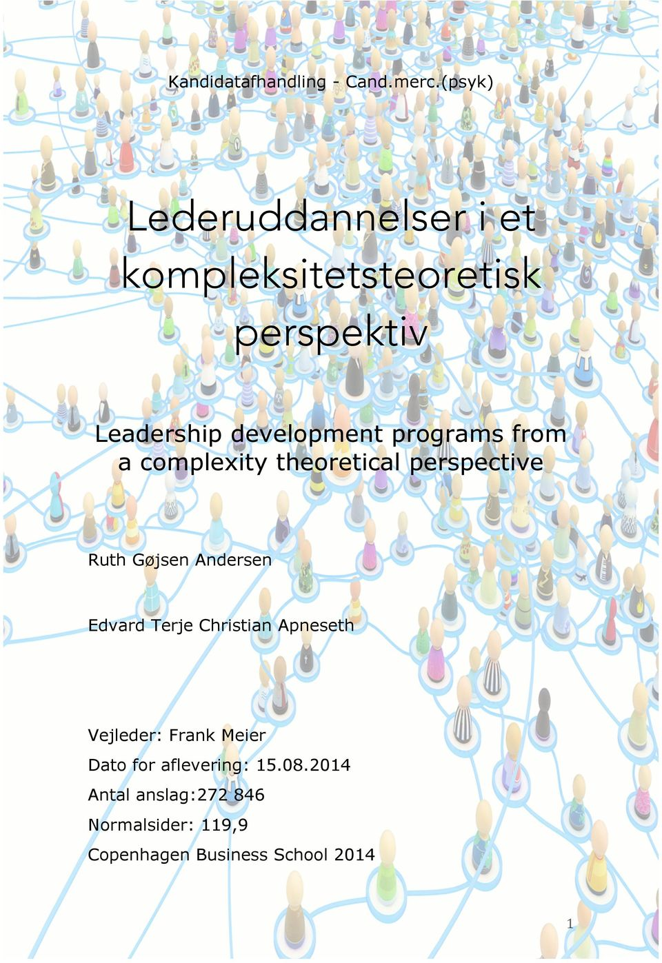 programs from a complexity theoretical perspective Ruth Gøjsen Andersen Edvard Terje