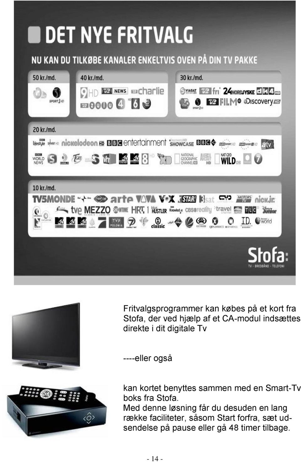 en Smart-Tv boks fra Stofa.