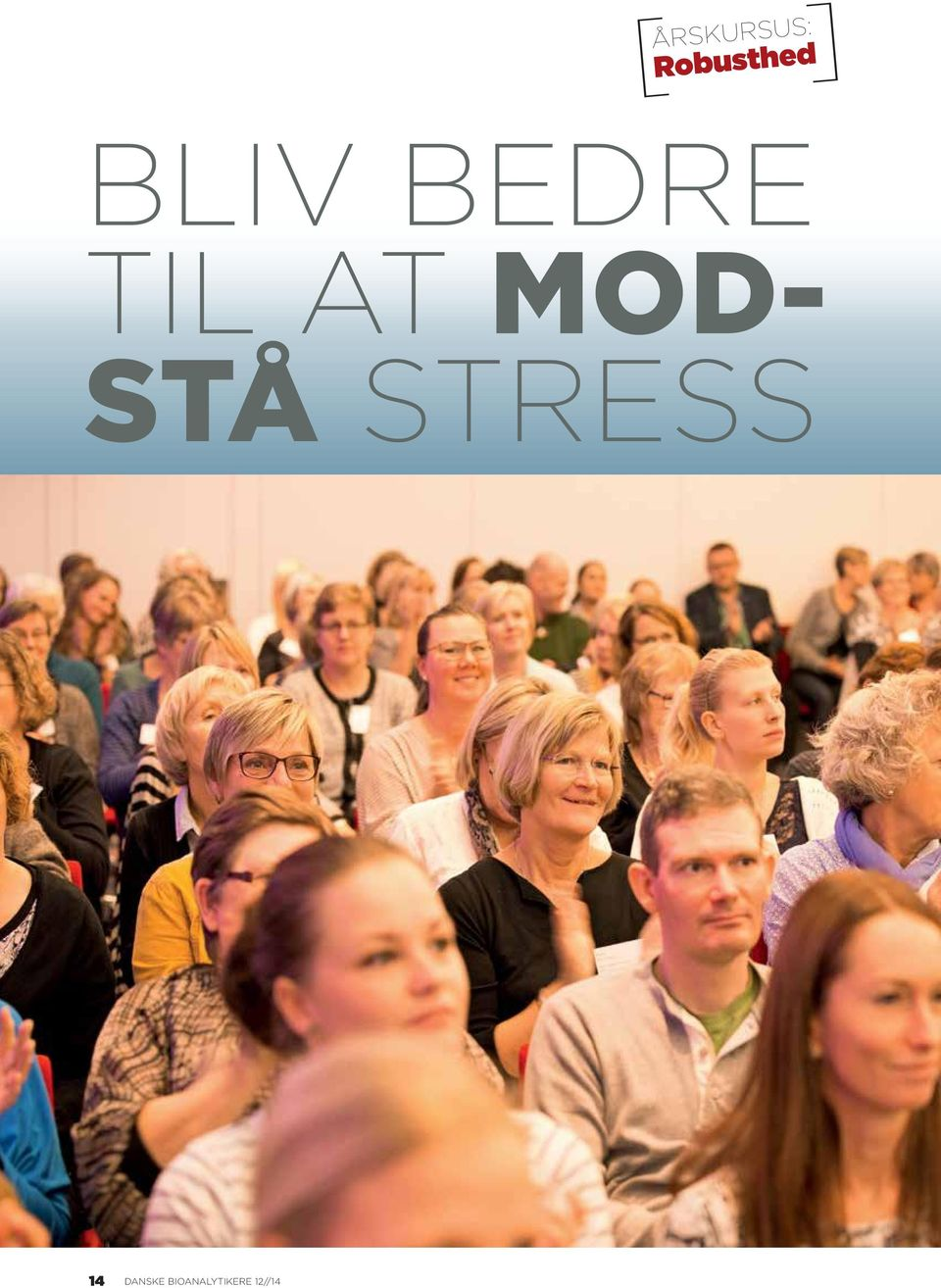TIL AT MOD- STÅ STRESS