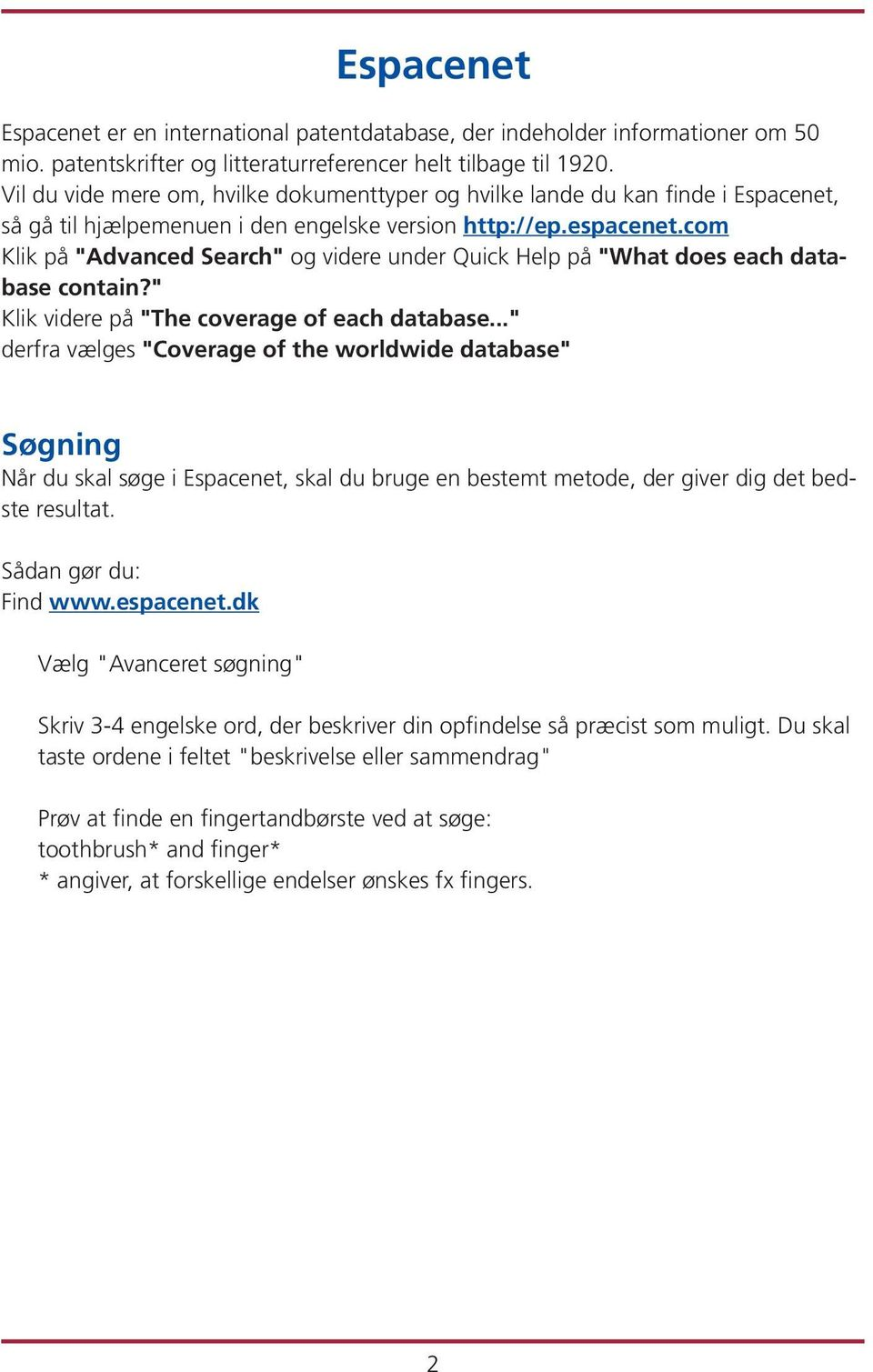"com Klik på ""Advanced Search"" og videre under Quick Help på ""What does each database contain?"" Klik videre på ""The coverage of each database."