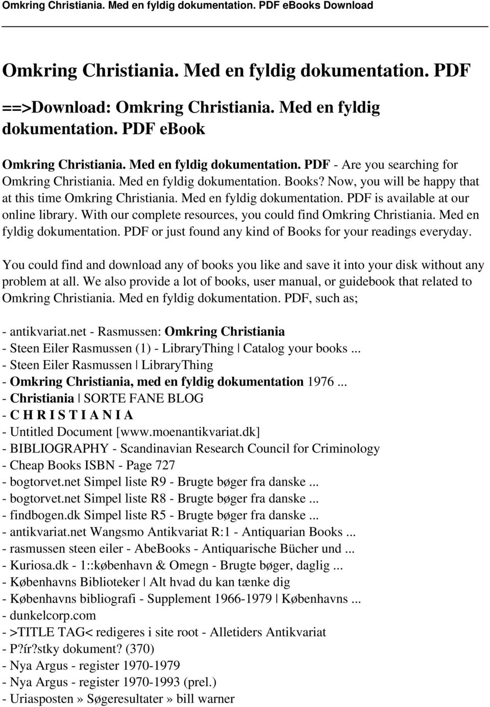 With our complete resources, you could find Omkring Christiania. Med en fyldig dokumentation. PDF or just found any kind of Books for your readings everyday.