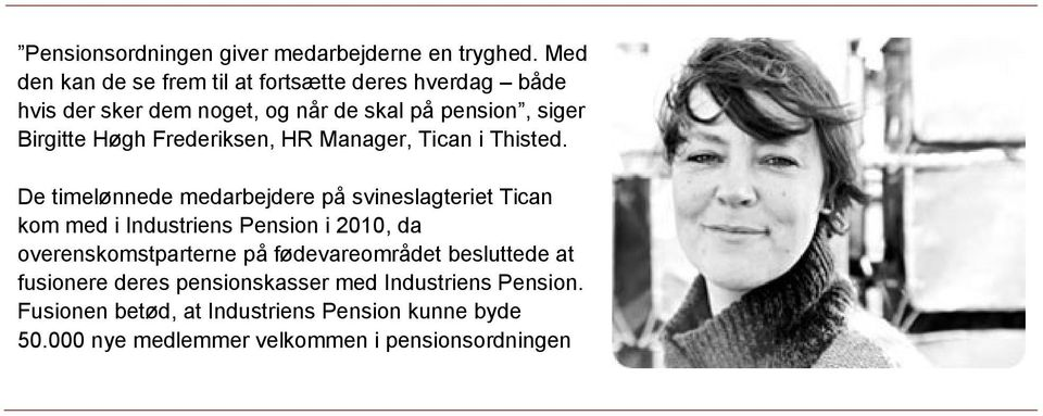 Frederiksen, HR Manager, Tican i Thisted.