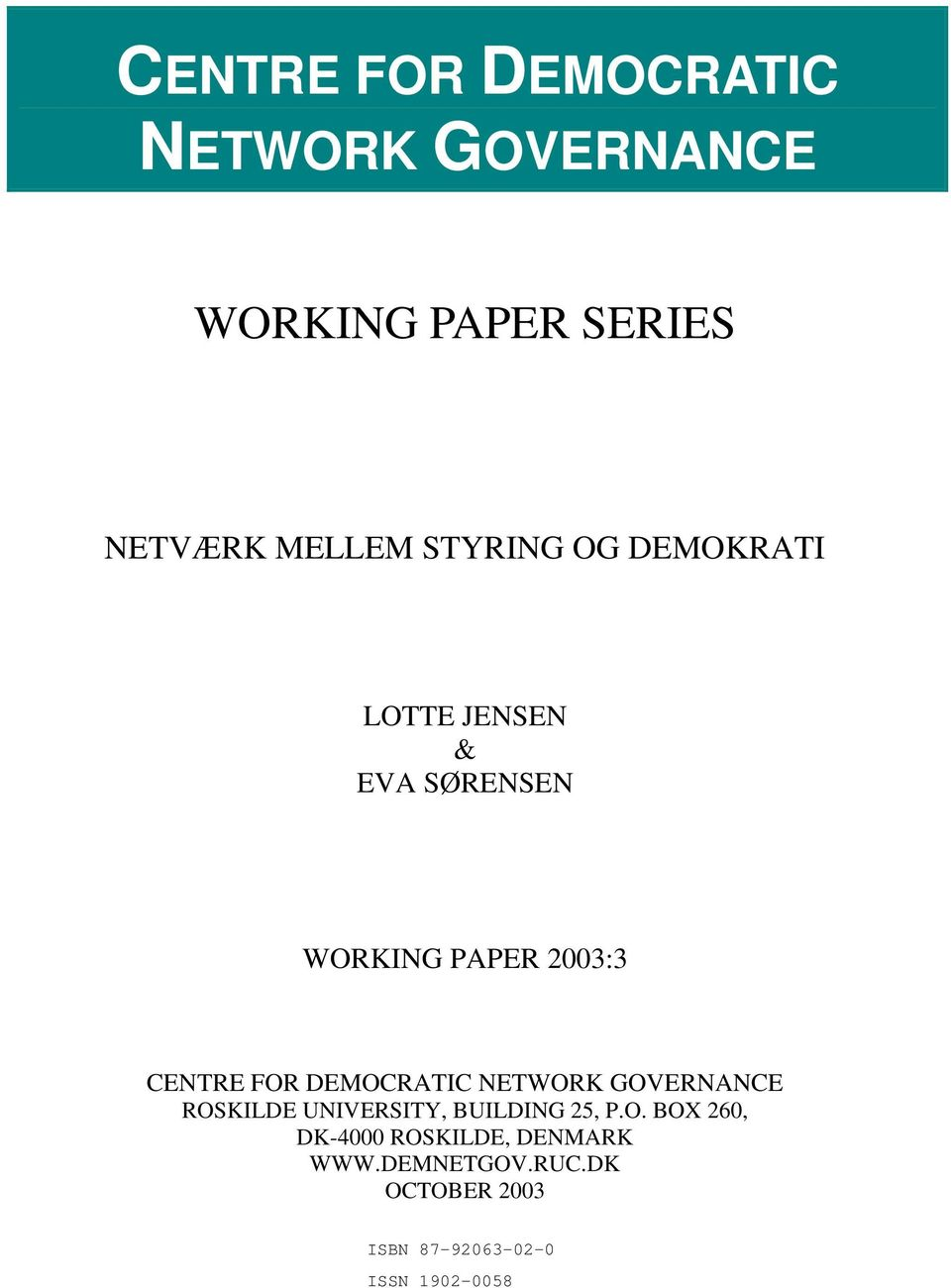2003:3 CENTRE FOR DEMOCRATIC NETWORK GOVERNANCE ROSKILDE UNIVERSITY,