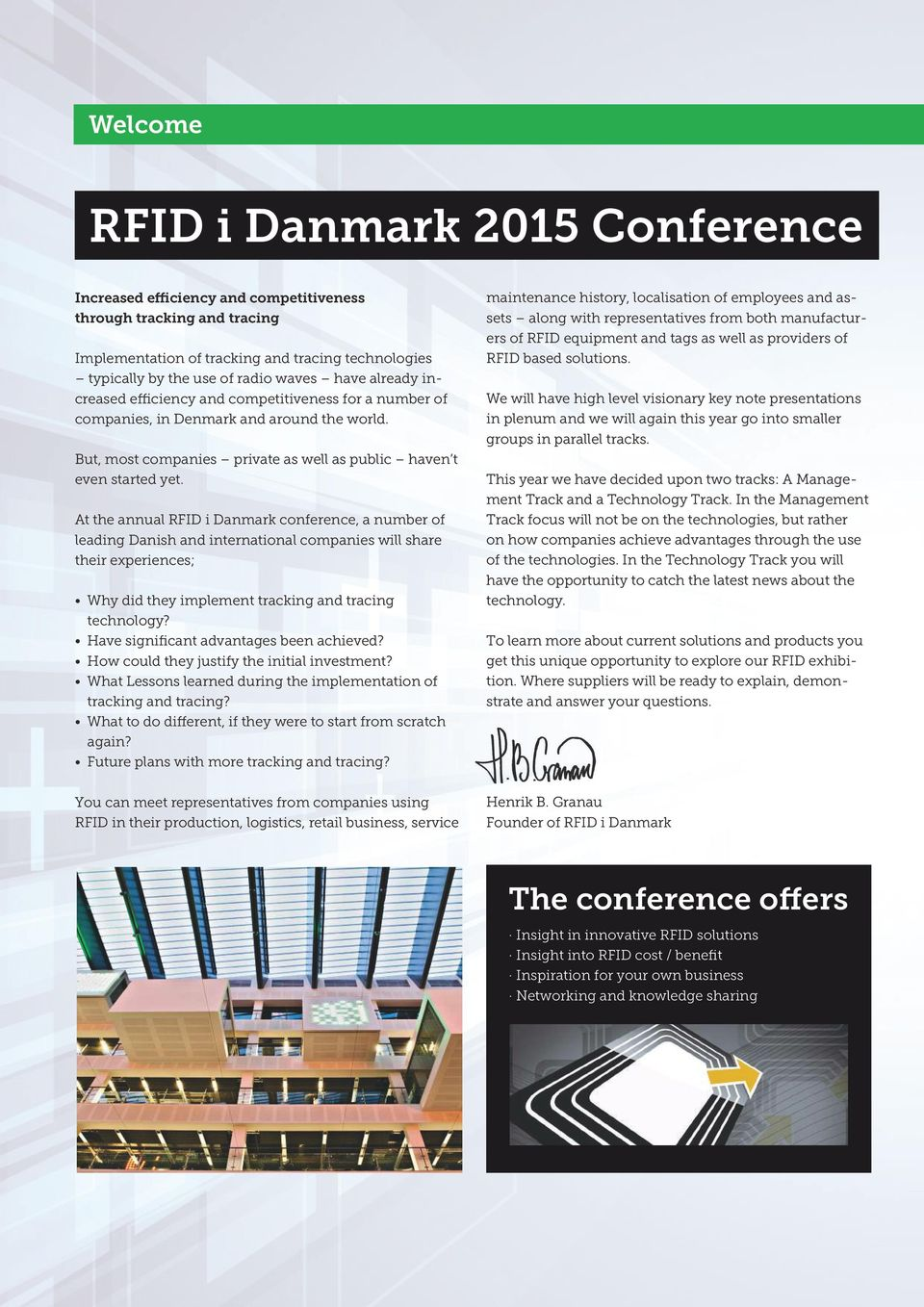 At the annual RFID i Danmark conference, a number of leading Danish and international companies will share their experiences; Why did they implement tracking and tracing technology?