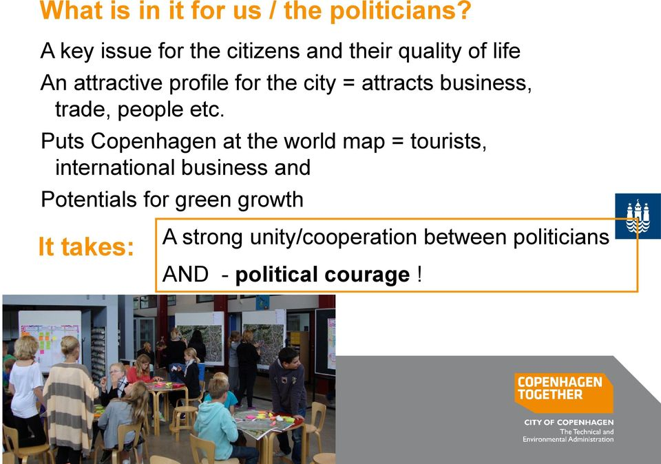 city = attracts business, trade, people etc.
