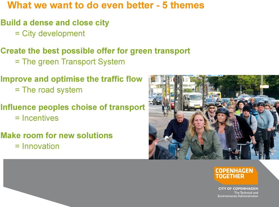 Transport System Improve and optimise the traffic flow = The road system