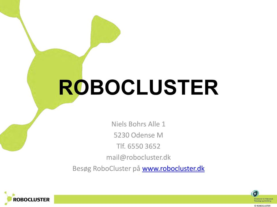 6550 3652 mail@robocluster.