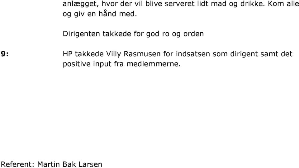 Dirigenten takkede for god ro og orden 9: HP takkede Villy