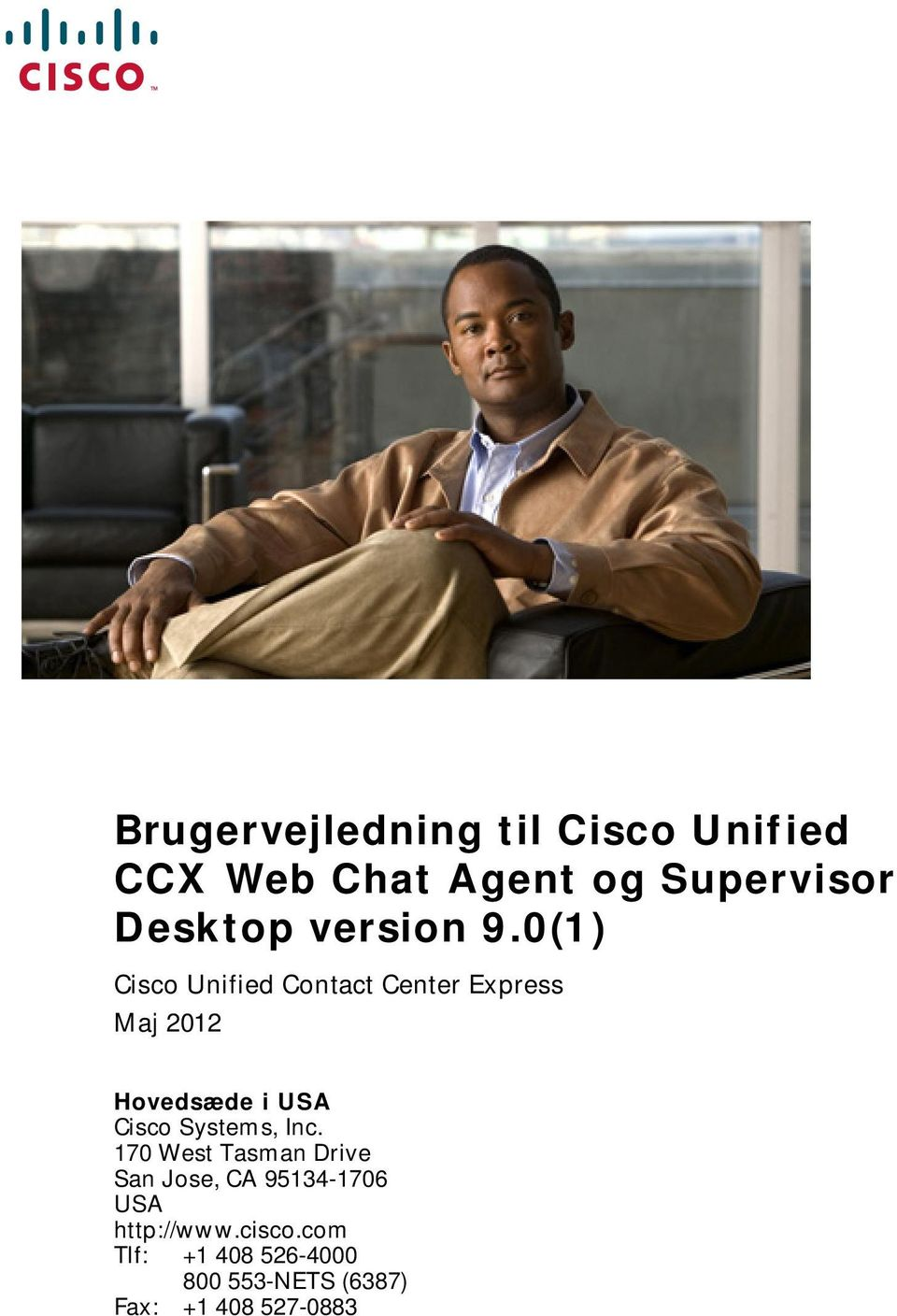 0(1) Cisco Unified Contact Center Express Maj 2012 Hovedsæde i USA Cisco