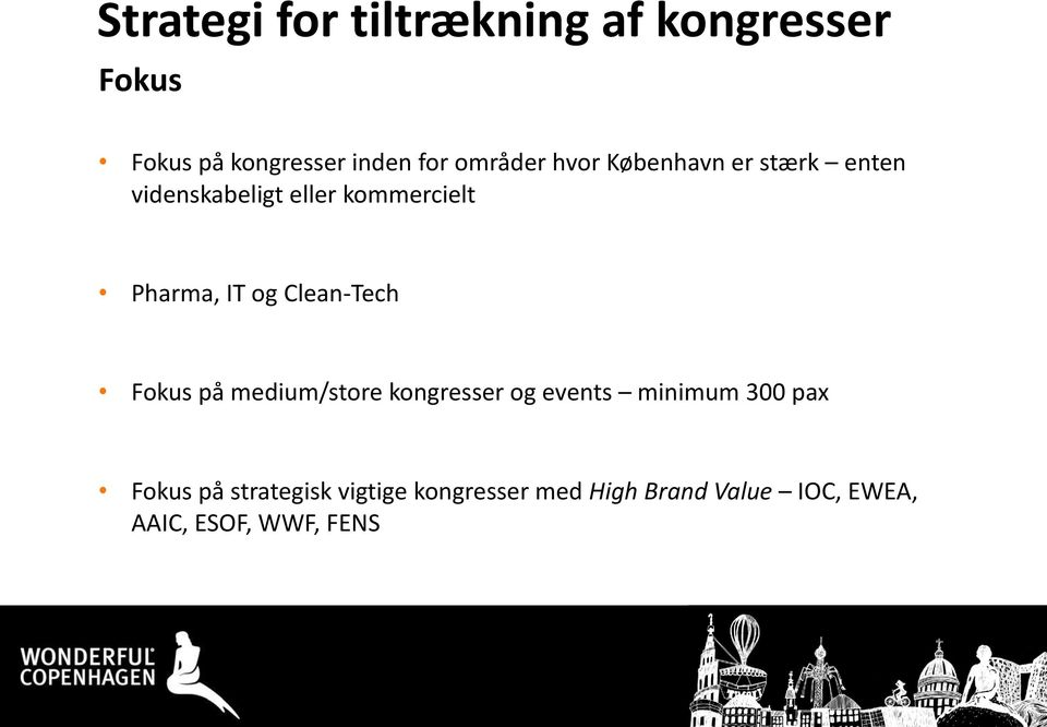IT og Clean-Tech Fokus på medium/store kongresser og events minimum 300 pax