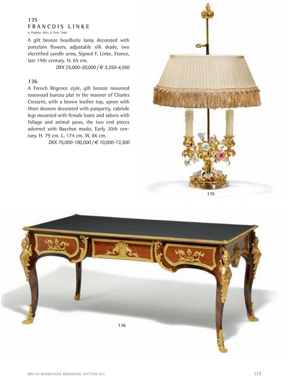 DKK 25,000-30,000 / 3,350-4,050 136 a french régence style, gilt bronze mounted rosewood bureau plat in the manner of charles cressent, with a brown leather top, apron with
