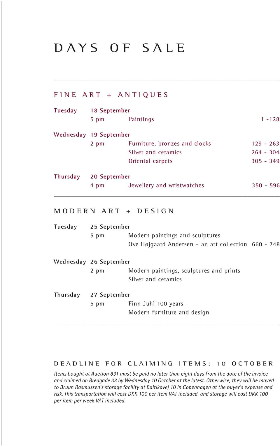 Wednesday 26 September 2 pm Modern paintings, sculptures and prints Silver and ceramics Thursday 27 September 5 pm Finn Juhl 100 years Modern furniture and design D ead line F or C laim ing it e MS: