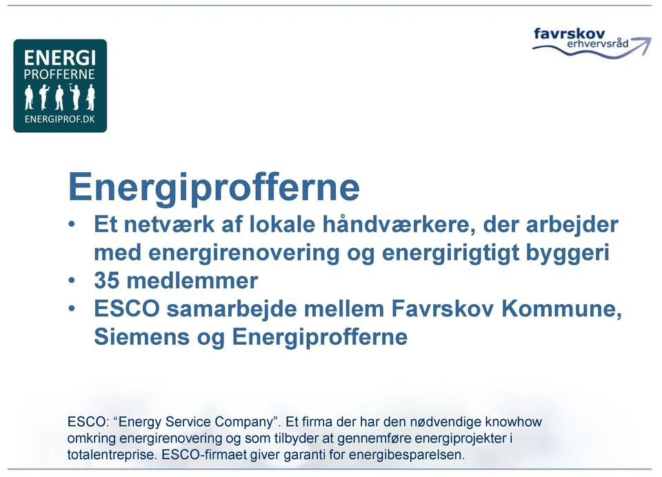 Energiprofferne ESCO: Energy Service Company.