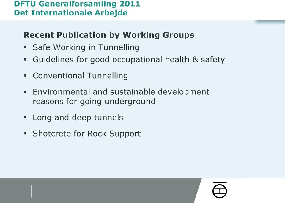 health & safety Conventional Tunnelling Environmental and sustainable