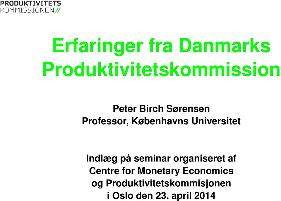 på seminar organiseret af Centre for Monetary Economics