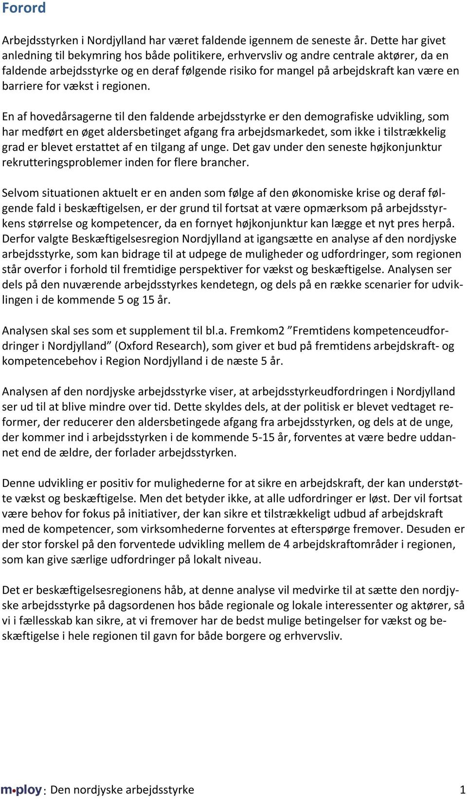 barriere for vækst i regionen.