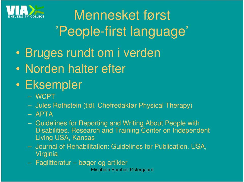 Chefredaktør Physical Therapy) APTA Guidelines for Reporting and Writing About People with