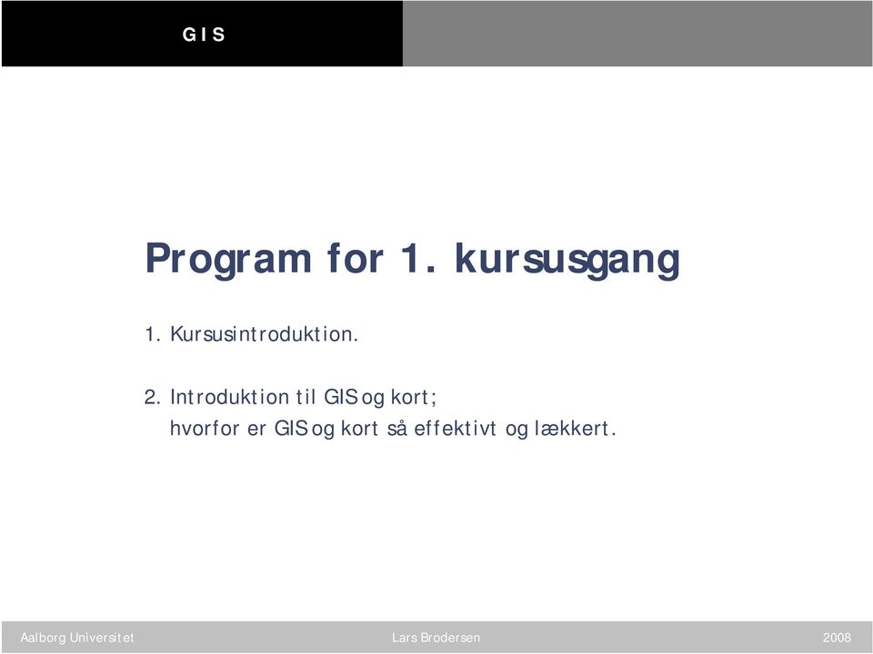 Introduktion til GIS og kort;
