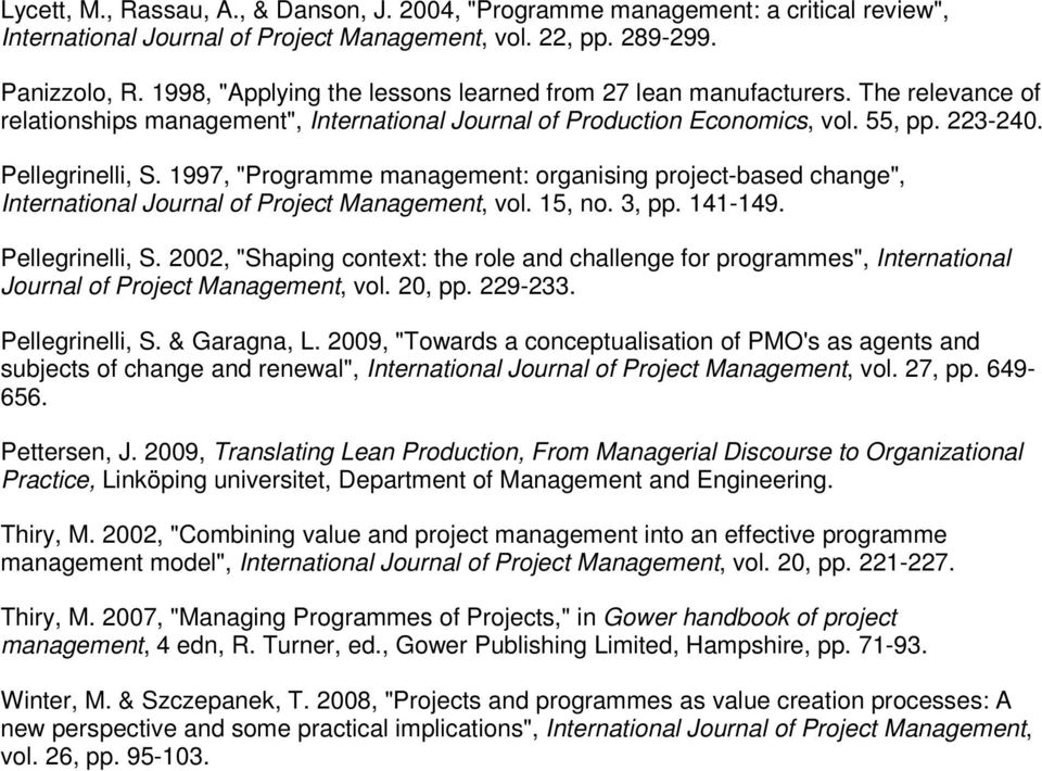 "1997, ""Programme management: organising project-based change"", International Journal of Project Management, vol. 15, no. 3, pp. 141-149. Pellegrinelli, S."
