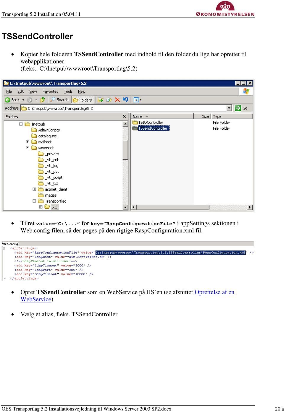 .. for key= RaspConfigurationFile i appsettings sektionen i Web.