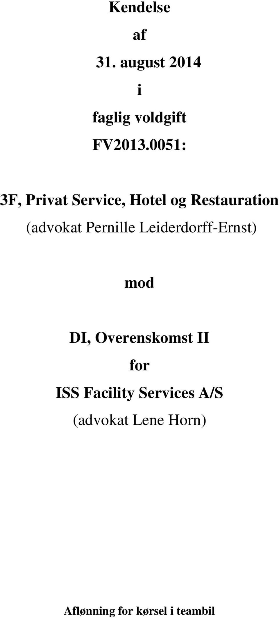Pernille Leiderdorff-Ernst) mod DI, Overenskomst II for ISS