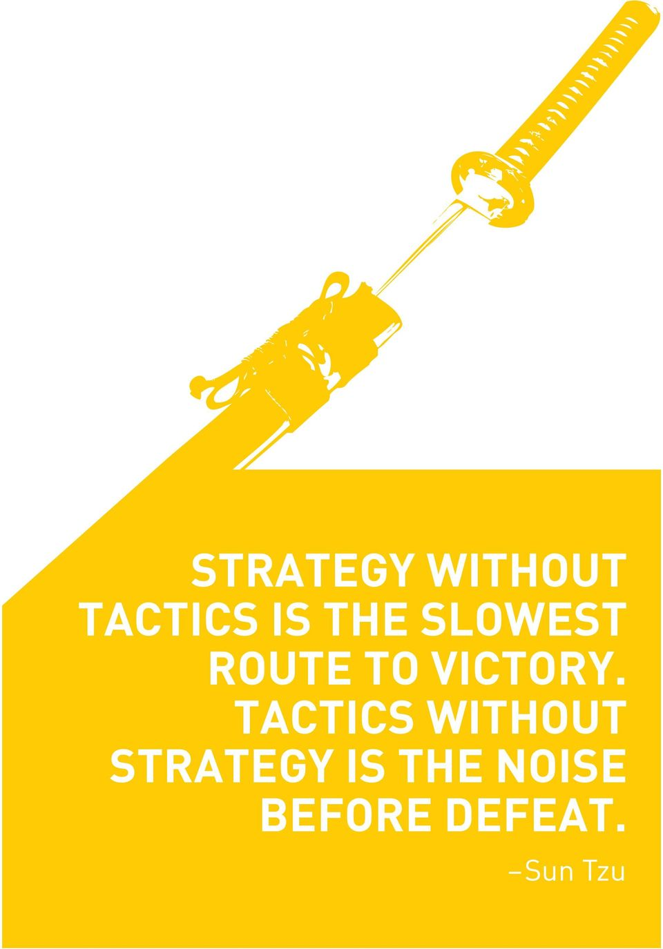 TACTICS WITHOUT STRATEGY IS