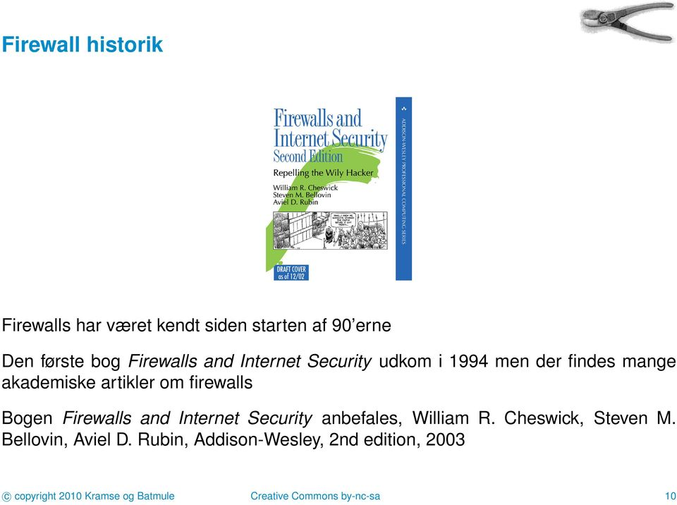 Firewalls and Internet Security anbefales, William R. Cheswick, Steven M. Bellovin, Aviel D.