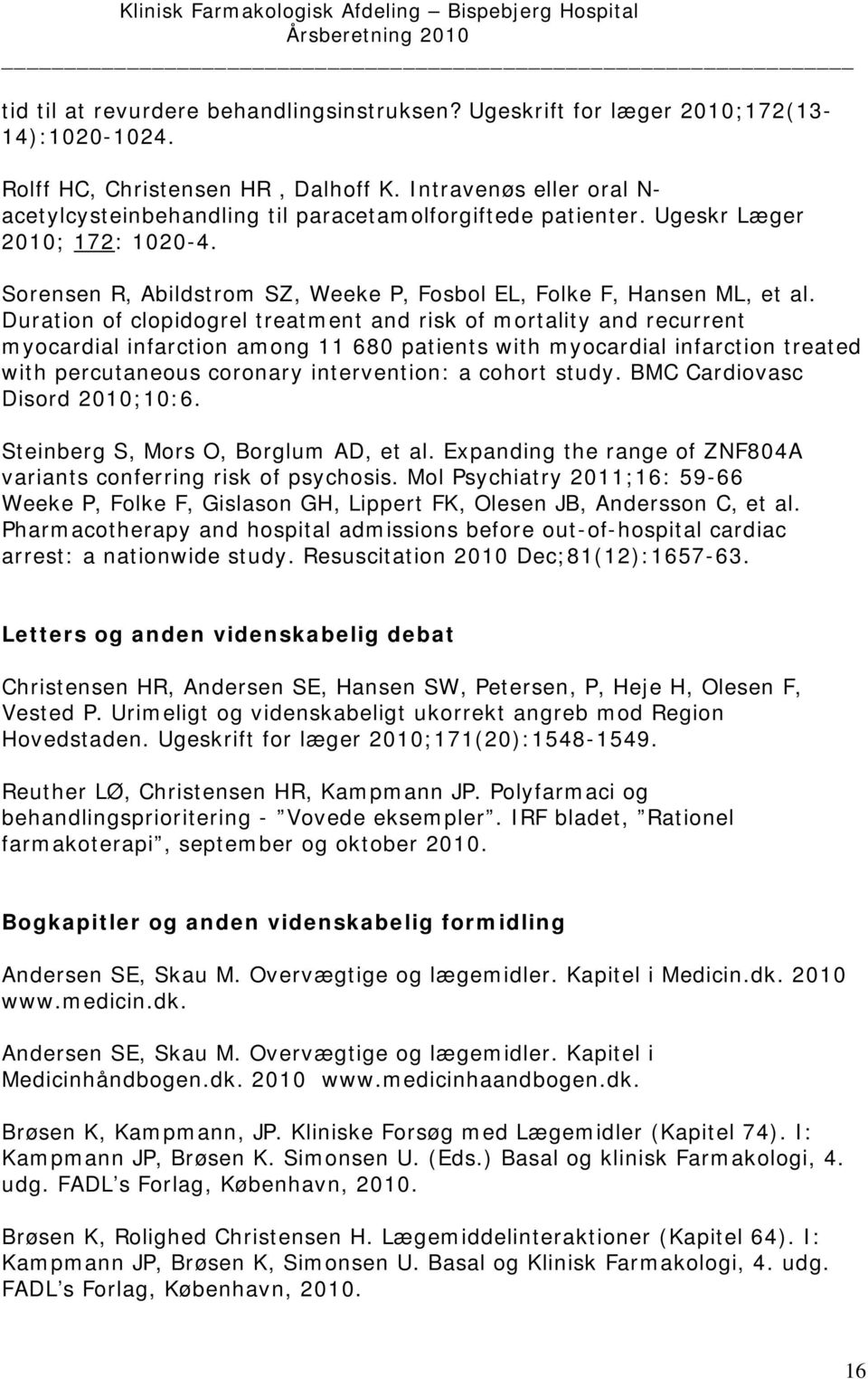Duration of clopidogrel treatment and risk of mortality and recurrent myocardial infarction among 11 680 patients with myocardial infarction treated with percutaneous coronary intervention: a cohort