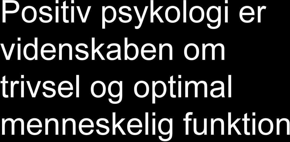 trivsel og optimal