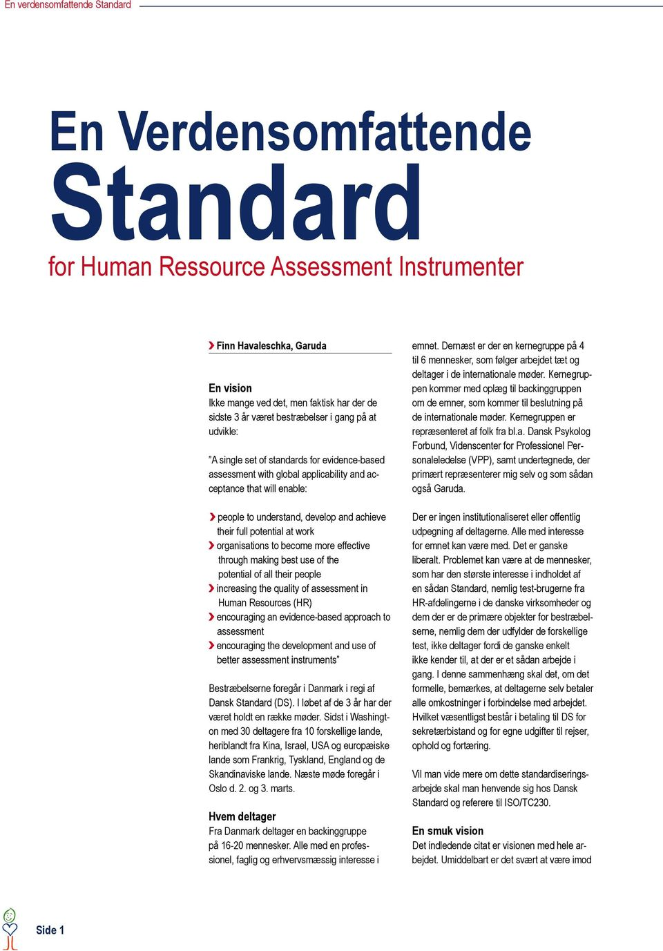 full potential at work organisations to become more effective through making best use of the potential of all their people increasing the quality of assessment in Human Resources (HR) encouraging an