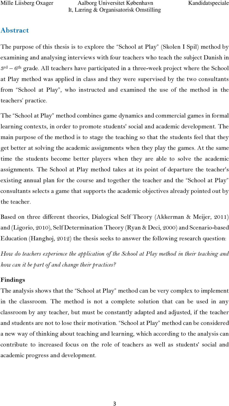 examined the use of the method in the teachers practice.