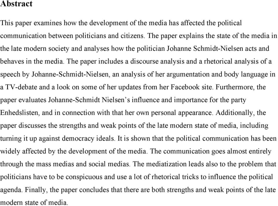 The paper includes a discourse analysis and a rhetorical analysis of a speech by Johanne-Schmidt-Nielsen, an analysis of her argumentation and body language in a TV-debate and a look on some of her