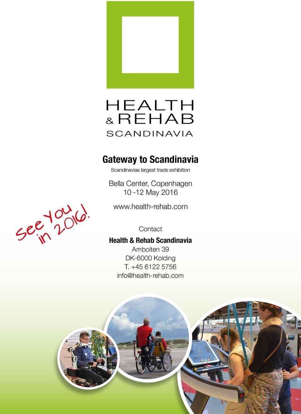 Bella Center, Copenhagen 10-12 May 2016 www.health-rehab.