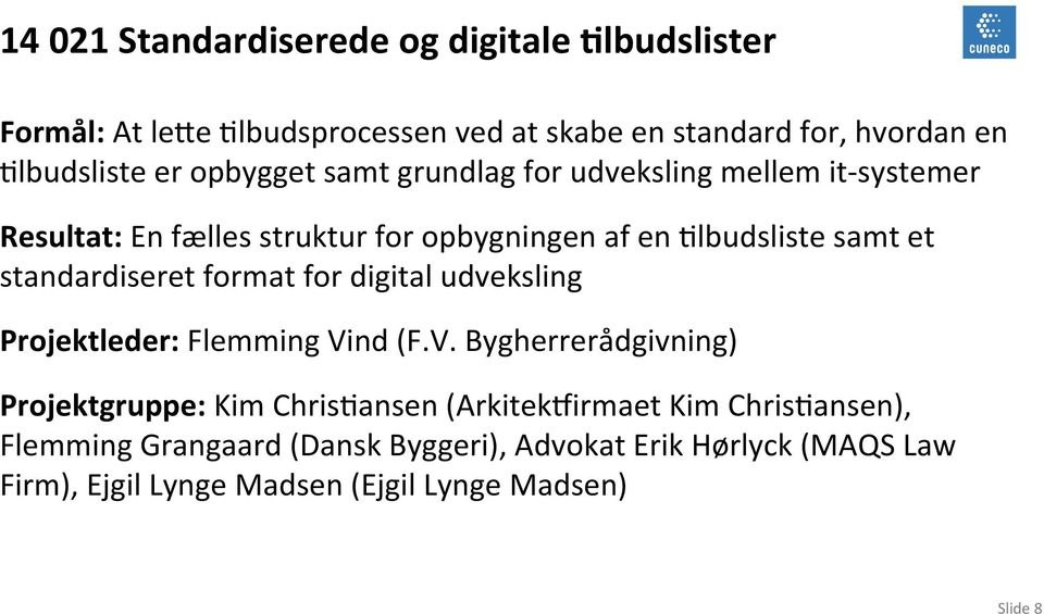 standardiseret format for digital udveksling Projektleder: Flemming Vi