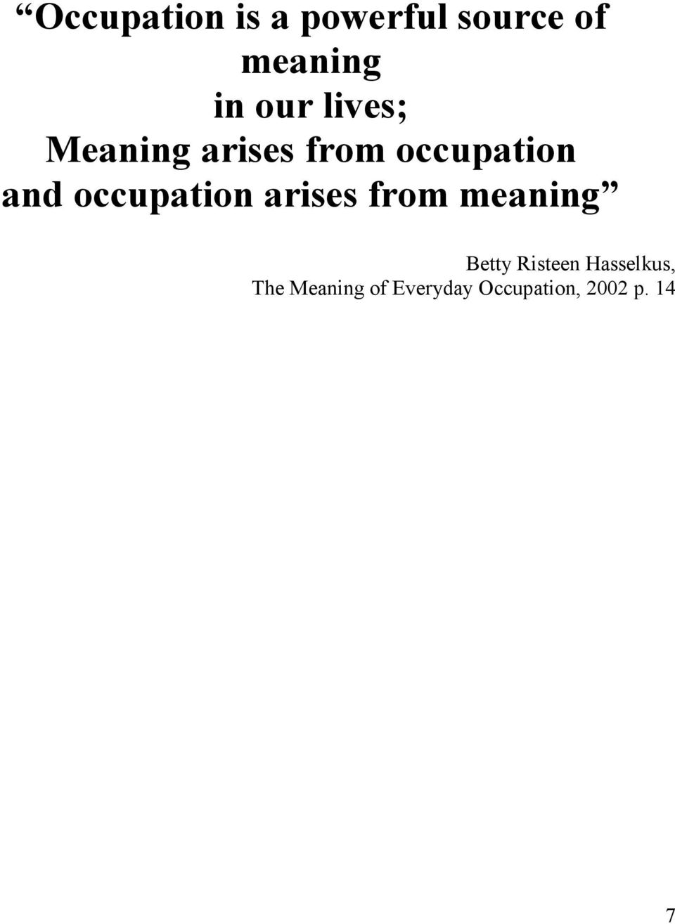 occupation arises from meaning Betty Risteen