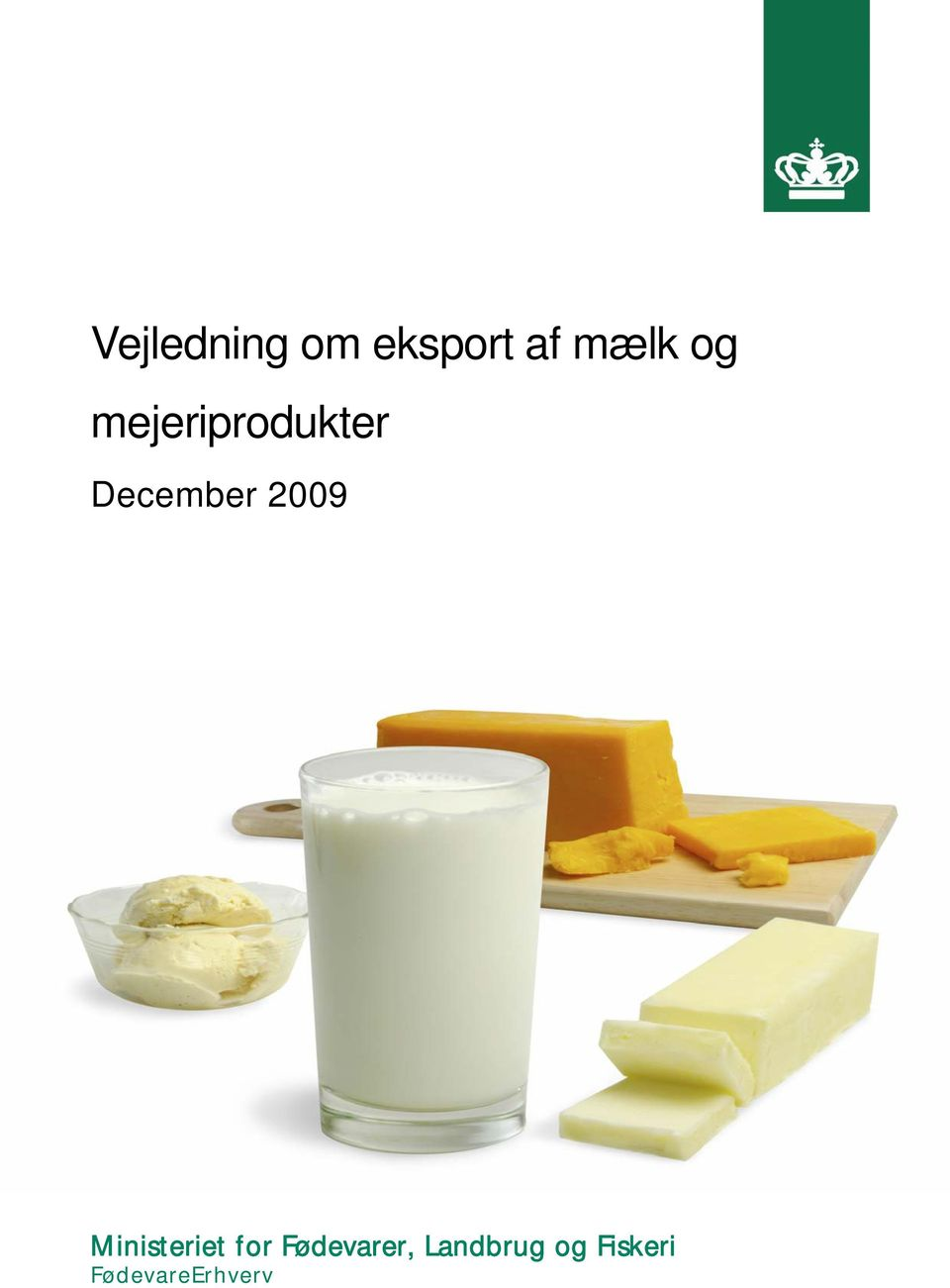 2009 Ministeriet for Fødevarer,