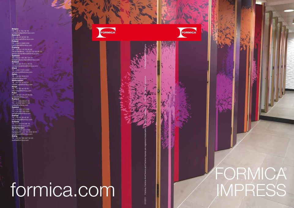 : +31 (0) 70 413 48 20 contact.nederland@formica.com Irland Tlf.: +353 1 872 4322 samples.uk@formica.com Italien Tlf.: +39 02 9040121 italia@formica.com Mellemøsten Tlf.. +971 4 3219791 middle.