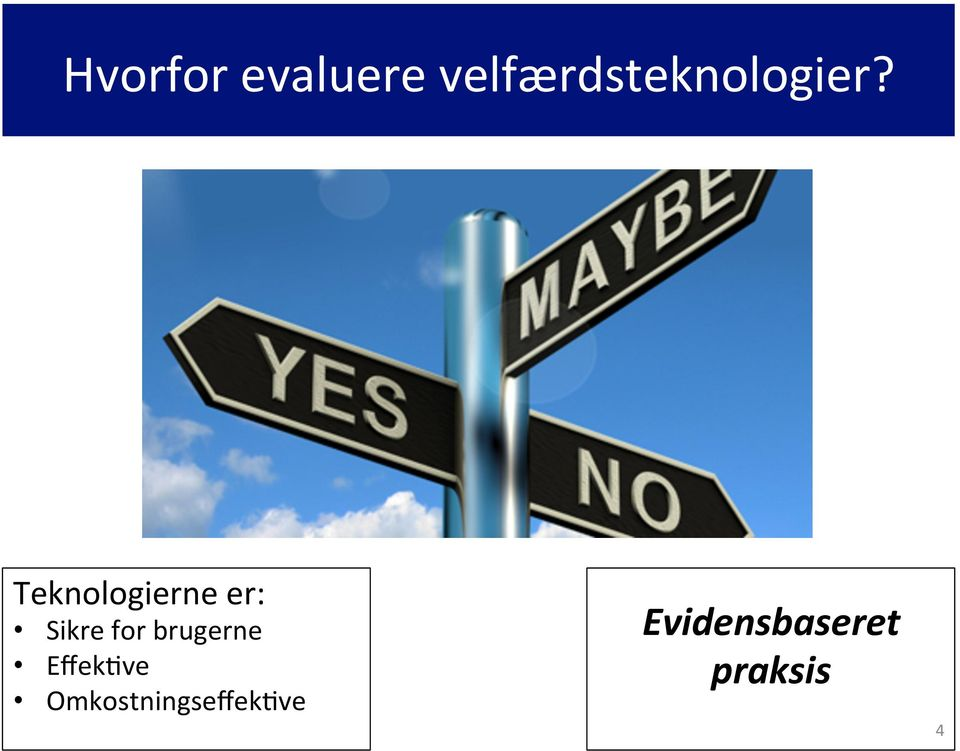 Teknologierne er: Sikre for
