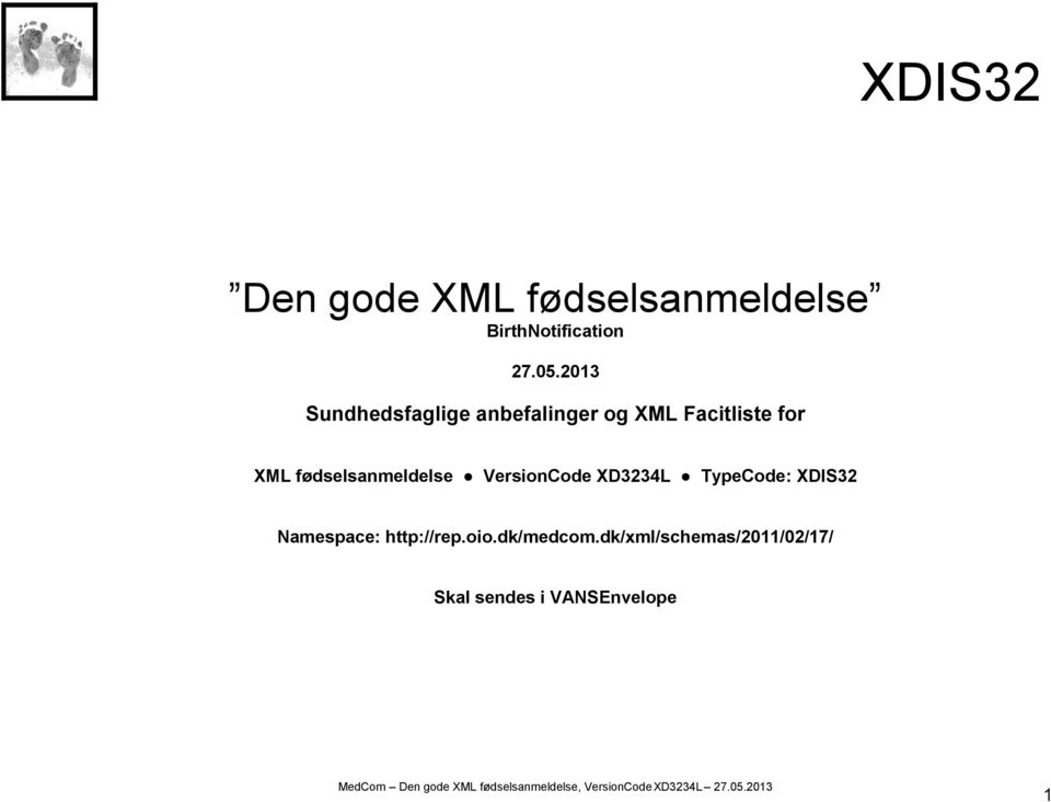 fødselsanmeldelse VersionCode XD3234L TypeCode: XDIS32 Namespace: