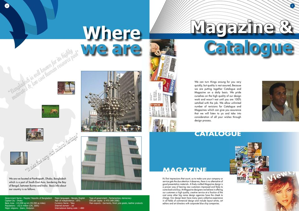 We allow unlimited number of revisions for Catalogue and Magazines which can give you assurance that we will listen to yo and take into consideration of all your wishes through design process.