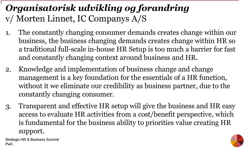 for fast and constantly changing context around business and HR. 2.