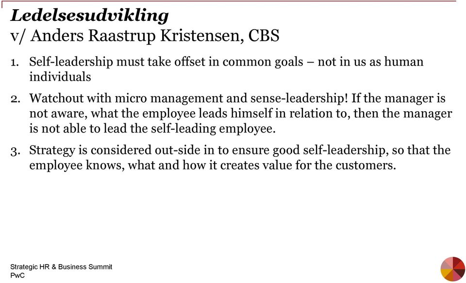 Watchout with micro management and sense-leadership!