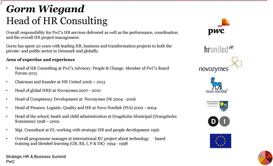Area of expertise and experience Head of HR Consulting at s Advisory, People & Change.