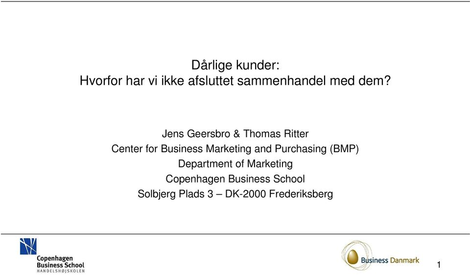 Jens Geersbro & Thomas Ritter Center for Business Marketing