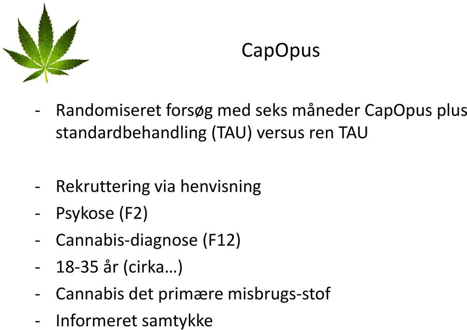 henvisning - Psykose(F2) - Cannabis-diagnose (F12) - 18-35