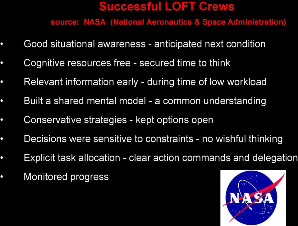 low workload Built a shared mental model - a common understanding Conservative strategies - kept options open Decisions