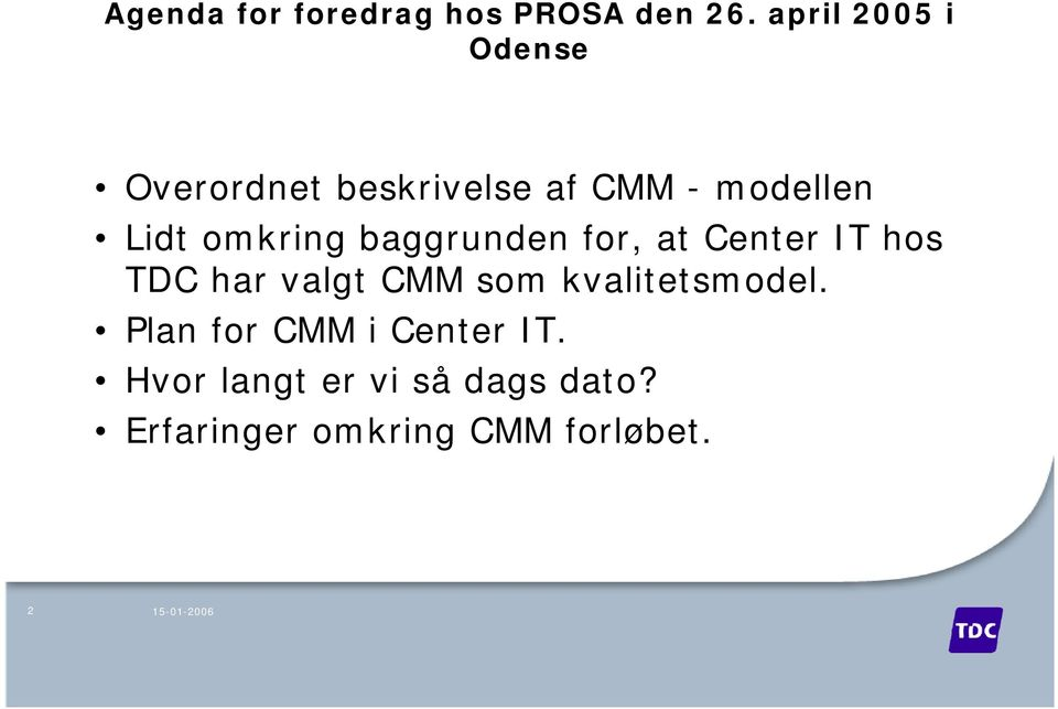 omkring baggrunden for, at Center IT hos TDC har valgt CMM som