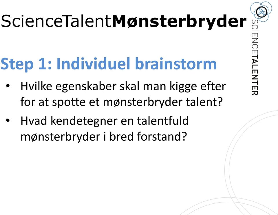 spotte et mønsterbryder talent?
