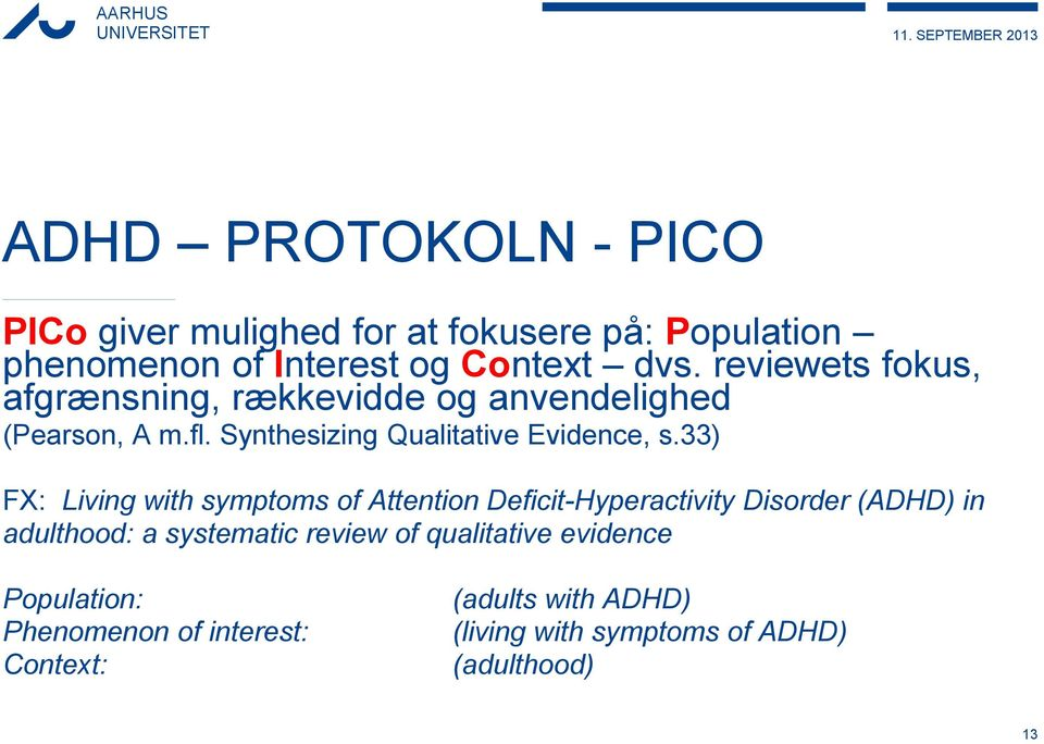 33) FX: Living with symptoms of Attention Deficit-Hyperactivity Disorder (ADHD) in adulthood: a systematic review of