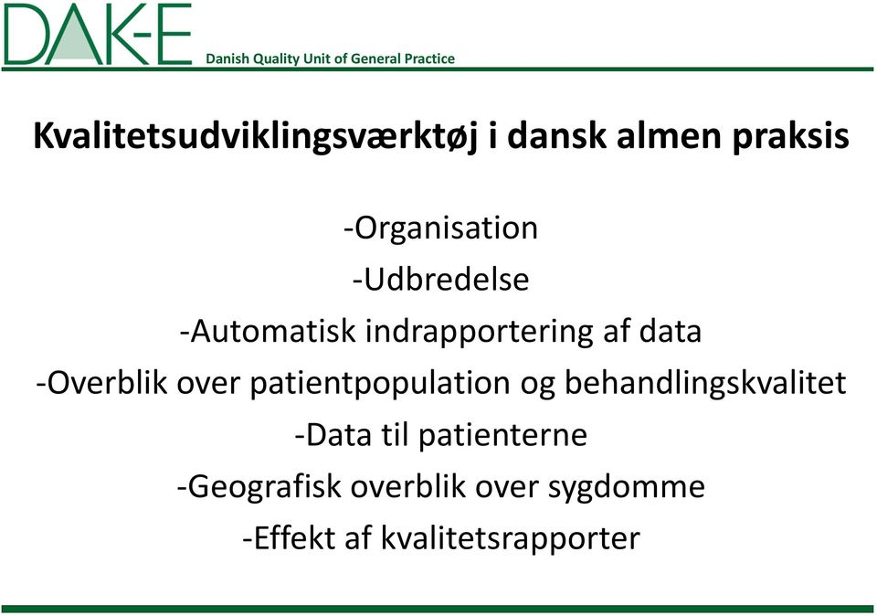 patientpopulation og behandlingskvalitet -Data til patienterne